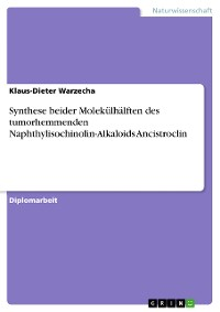 Cover Synthese beider Molekülhälften des tumorhemmenden Naphthylisochinolin-Alkaloids Ancistroclin