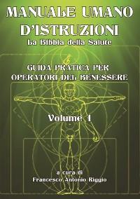 Cover Manuale Umano d'istruzioni. Volume 1