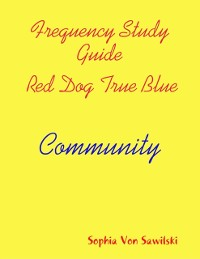Cover Frequency Study Guide, Red Dog, True Blue: Community