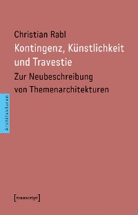 Cover Kontingenz, Künstlichkeit und Travestie