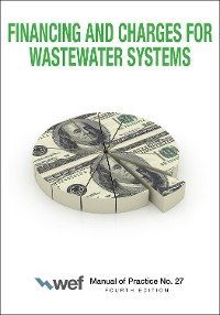 Cover Financing and Charges for Wastewater Systems MOP 27, 4th Edition