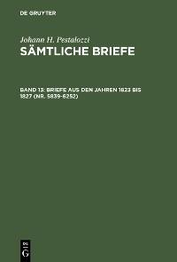 Cover Briefe aus den Jahren 1823 bis 1827 (Nr. 5839-6252)