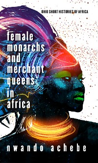 Cover Female Monarchs and Merchant Queens in Africa