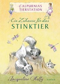 Cover Calpurnias Tierstation - Ein Zuhause für das Stinktier