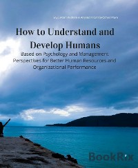 Cover How to Understand and Develop Humans