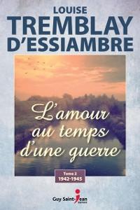 Cover L'amour au temps d'une guerre, tome 2