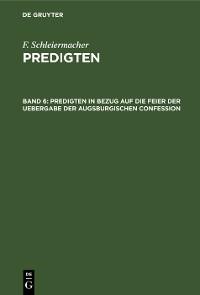 Cover Predigten in Bezug auf die Feier der Uebergabe der Augsburgischen Confession