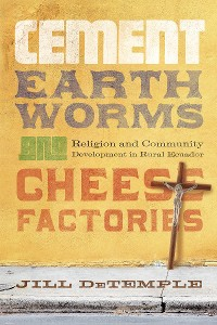 Cover Cement, Earthworms, and Cheese Factories