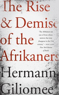 Cover The Rise & Demise of the Afrikaners