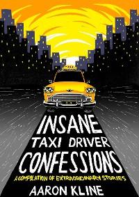 Cover Insane Taxi Driver Confessions
