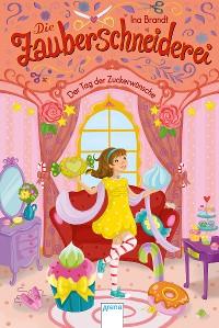 Cover Die Zauberschneiderei (5). Der Tag der Zuckerwünsche