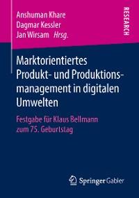 Cover Marktorientiertes Produkt- und Produktionsmanagement in digitalen Umwelten