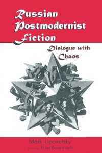 Cover Russian Postmodernist Fiction: Dialogue with Chaos