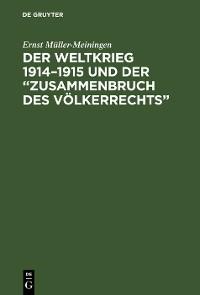"""Cover Der Weltkrieg 1914–1915 und der """"Zusammenbruch des Völkerrechts"""""""