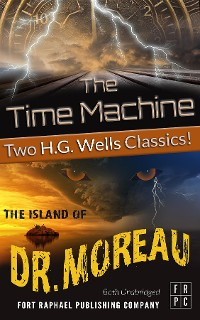 Cover The Time Machine and The Island of Doctor Moreau - Unabridged