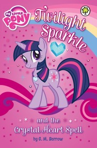 Cover Twilight Sparkle and the Crystal Heart Spell
