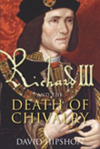 Cover Richard III and the Death of Chivalry