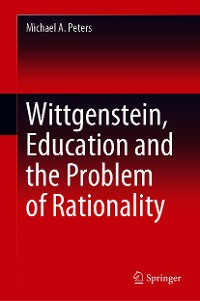 Cover Wittgenstein, Education and the Problem of Rationality