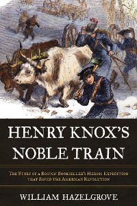 Cover Henry Knox's Noble Train