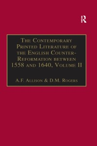 Cover Contemporary Printed Literature of the English Counter-Reformation between 1558 and 1640