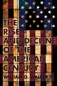 Cover The Rise and Decline of the American Century