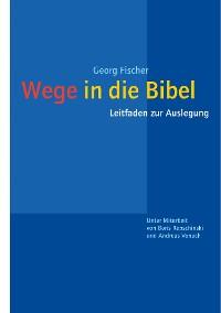 Cover Wege in die Bibel