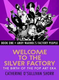 Cover Welcome to the Silver Factory