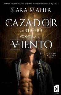 Cover El cazador que luchó contra el viento