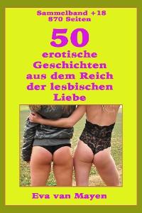 Cover 50 erotische Geschichten von den Spielarten der lesbischen Liebe
