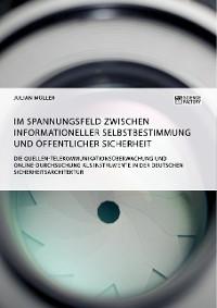 Cover Im Spannungsfeld zwischen informationeller Selbstbestimmung und öffentlicher Sicherheit