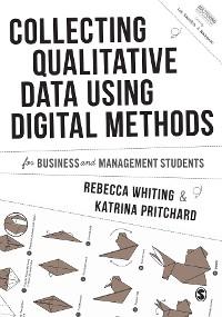 Cover Collecting Qualitative Data Using Digital Methods