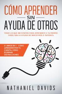 Cover Cómo Aprender sin Ayuda de Otros