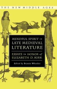 Cover Mindful Spirit in Late Medieval Literature