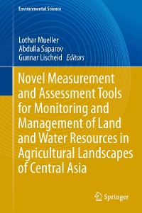 Cover Novel Measurement and Assessment Tools for Monitoring and Management of Land and Water Resources in Agricultural Landscapes of Central Asia