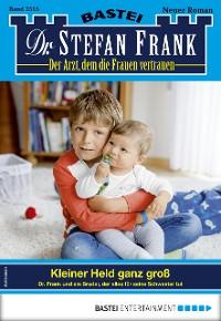 Cover Dr. Stefan Frank 2515 - Arztroman