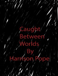Cover Caught Between Worlds