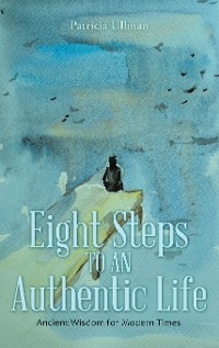 Cover Eight Steps to an Authentic Life