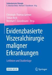 Cover Evidenzbasierte Viszeralchirurgie maligner Erkrankungen