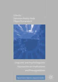 Cover Linguistic and Psycholinguistic Approaches on Implicatures and Presuppositions