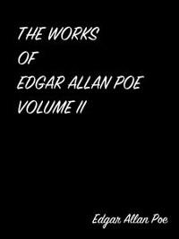 Cover The Works Of Edgar Allan Poe Volume II