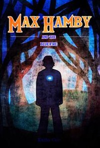 Cover The Blue Fire: Max Hamby Book 5