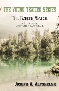 Cover Border Watch, a Story of the Great Chief's Last Stand