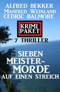 Cover Sieben Meistermorde auf einen Streich: Krimi Paket 7 Thriller