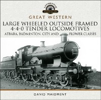 Cover Great Western: Large Wheeled Outside Framed 4-4-0 Tender Locomotives