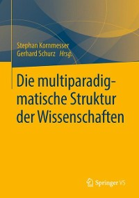 Cover Die multiparadigmatische Struktur der Wissenschaften