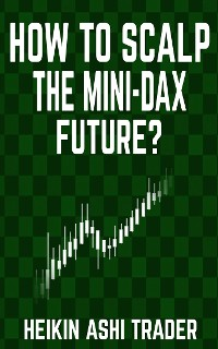Cover How to Scalp the Mini DAX Future?