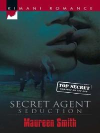 Cover Secret Agent Seduction (Mills & Boon Kimani) (Romance on the Run, Book 1)
