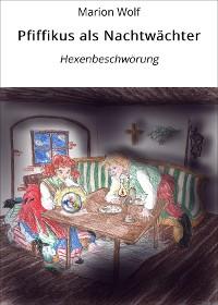 Cover Pfiffikus als Nachtwächter