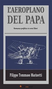 Cover L'Aeroplano del Papa - Romanzo profetico in versi liberi