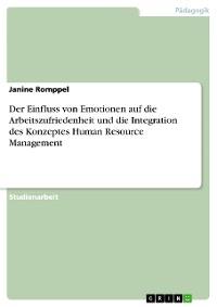 Cover Der Einfluss von Emotionen auf die Arbeitszufriedenheit und die Integration des Konzeptes Human Resource Management